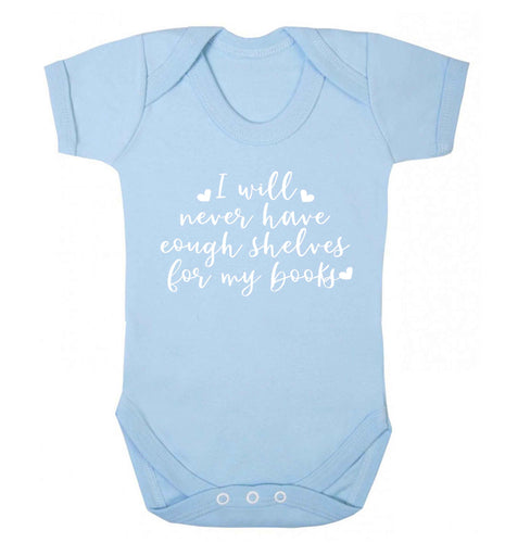I will never have enough shelves for my books Baby Vest pale blue 18-24 months