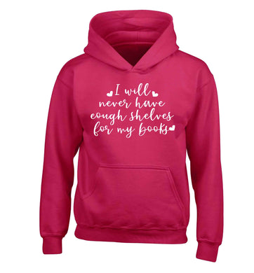 I will never have enough shelves for my books children's pink hoodie 12-13 Years