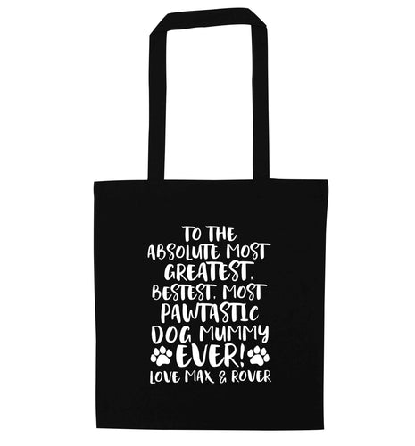 Personalsied to the most pawtastic dog mummy ever black tote bag