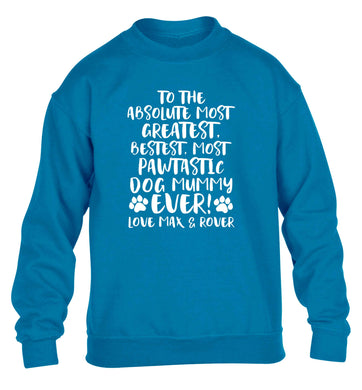 Personalsied to the most pawtastic dog mummy ever children's blue sweater 12-13 Years