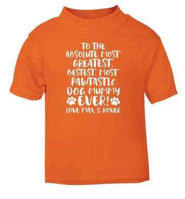 Personalsied to the most pawtastic dog mummy ever orange Baby Toddler Tshirt 2 Years