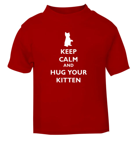 Keep calm and hug your kitten red Baby Toddler Tshirt 2 Years