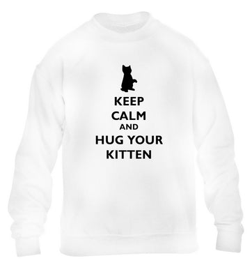 Keep calm and hug your kitten children's white sweater 12-13 Years