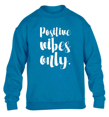 Positive vibes only children's blue sweater 12-13 Years