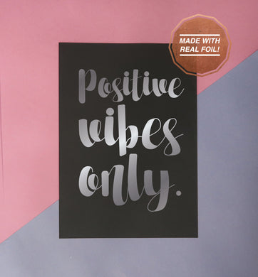 positive vibes only handmade greeting card or print silver foil on black