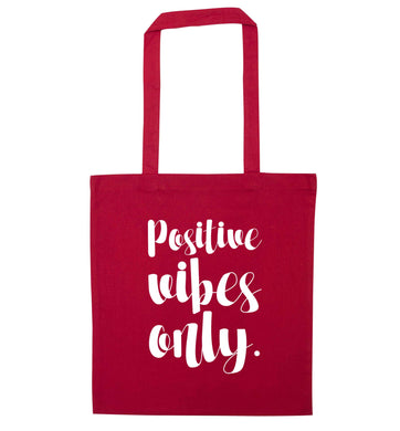 Positive vibes only red tote bag