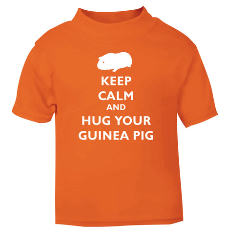 Keep calm and hug your guineapig orange Baby Toddler Tshirt 2 Years