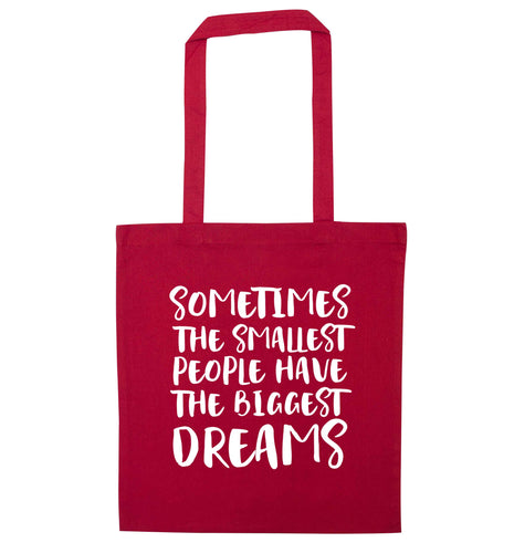 Sometimes the smallest people have the biggest dreams red tote bag