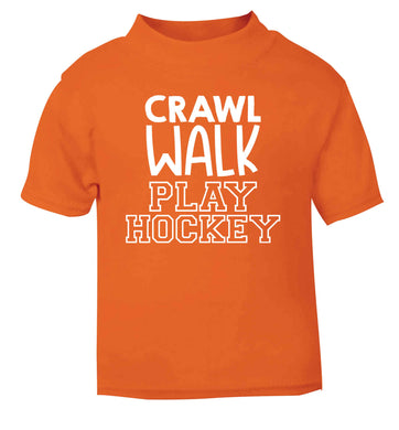 Crawl walk play hockey orange Baby Toddler Tshirt 2 Years