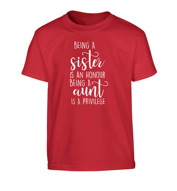 Being a sister is an honour being an auntie is a privilege Children's red Tshirt 12-13 Years