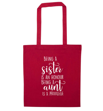 Being a sister is an honour being an auntie is a privilege red tote bag