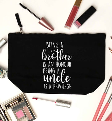 Being a brother is an honour being an uncle is a privilege black makeup bag