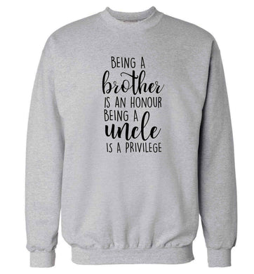 Being a brother is an honour being an uncle is a privilege Adult's unisex grey Sweater 2XL