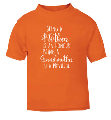 Being a mother is an honour being an grandmother is a privilege orange Baby Toddler Tshirt 2 Years