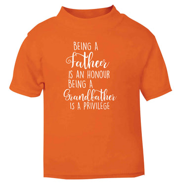 Being a father is an honour being a grandfather is a privilege orange Baby Toddler Tshirt 2 Years