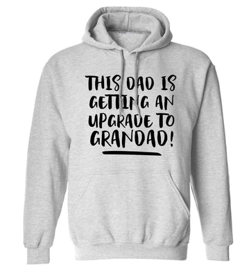 This dad is getting an upgrade to grandad! adults unisex grey hoodie 2XL