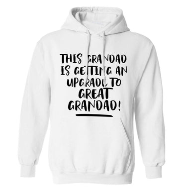 This grandad is getting an upgrade to great grandad! adults unisex white hoodie 2XL