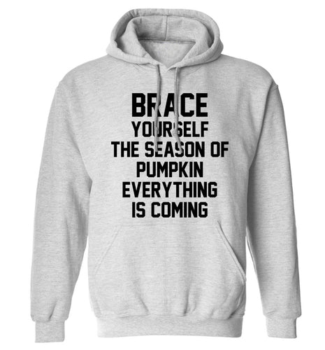 Brace yourself the season of pumpkin everything is coming adults unisex grey hoodie 2XL
