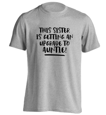 This sister is getting an upgrade to auntie! adults unisex grey Tshirt 2XL