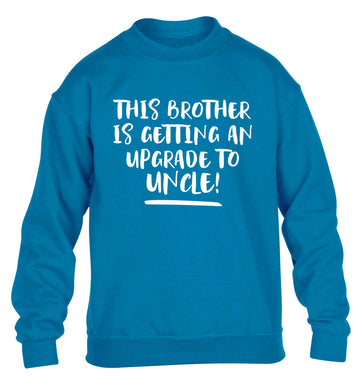 This brother is getting an upgrade to uncle! children's blue sweater 12-13 Years