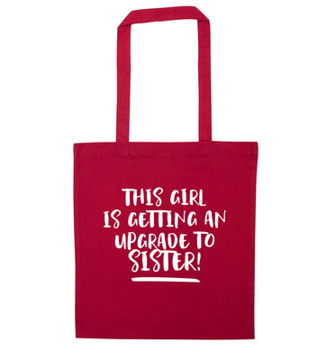 This girl is getting an upgrade to sister! red tote bag