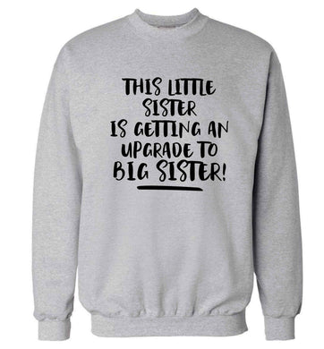 This little sister is getting an upgrade to big sister! Adult's unisex grey Sweater 2XL
