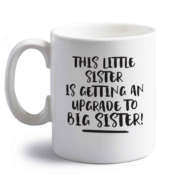 This little sister is getting an upgrade to big sister! right handed white ceramic mug