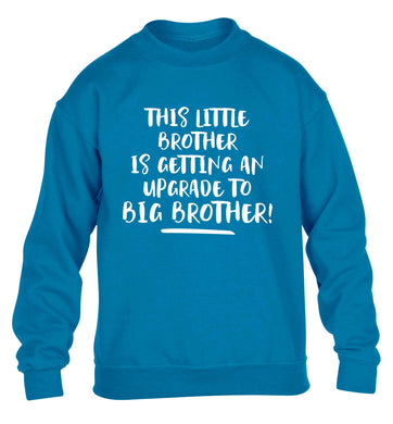 This little brother is getting an upgrade to big brother! children's blue sweater 12-13 Years