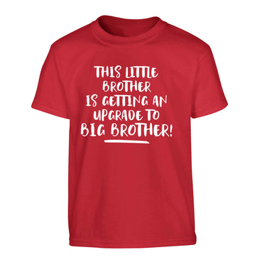 This little brother is getting an upgrade to big brother! Children's red Tshirt 12-13 Years