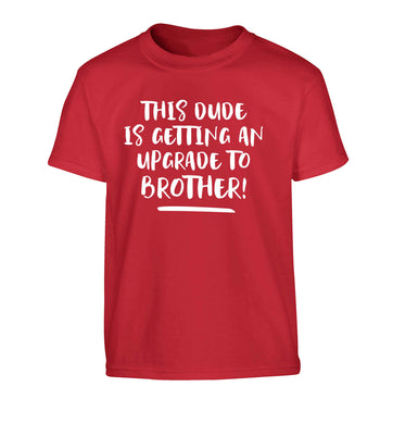 This dude is getting an upgrade to brother! Children's red Tshirt 12-13 Years
