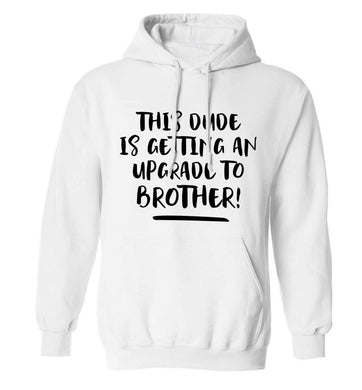 This dude is getting an upgrade to brother! adults unisex white hoodie 2XL