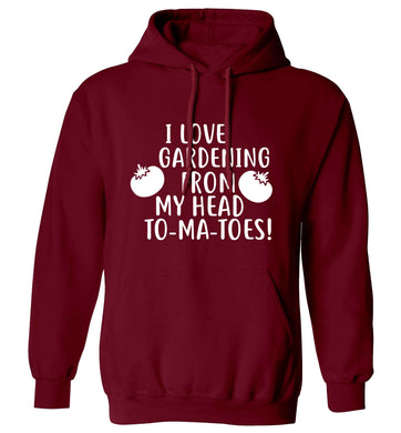 I love gardening from my head to-ma-toes adults unisex maroon hoodie 2XL