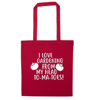 I love gardening from my head to-ma-toes red tote bag