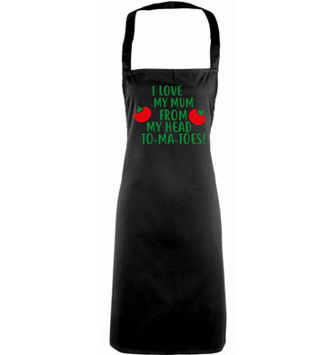 I love my mum from my head to-my-toes! adults black apron