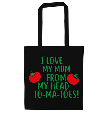 I love my mum from my head to-my-toes! black tote bag