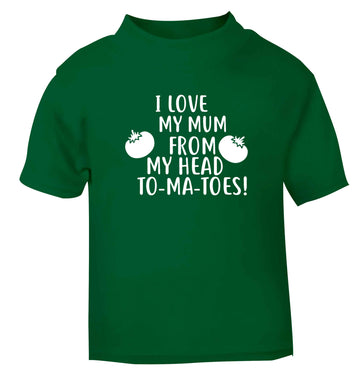 I love my mum from my head to-my-toes! green baby toddler Tshirt 2 Years