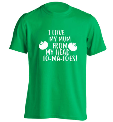 I love my mum from my head to-my-toes! adults unisex green Tshirt small