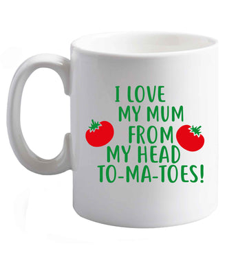 10 oz I love my mum from my head to-my-toes! ceramic mug right handed