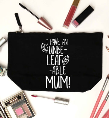 I have an unbeleafable mum! black makeup bag