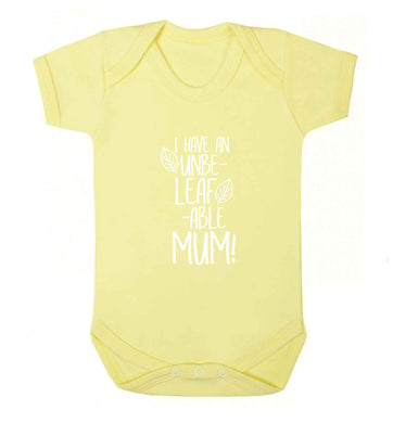 I have an unbeleafable mum! baby vest pale yellow 18-24 months