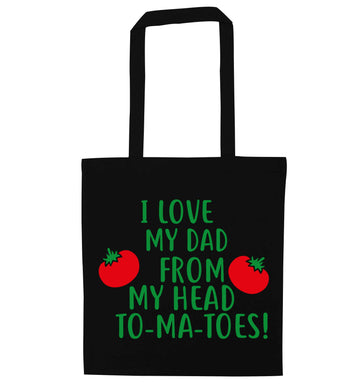 I love my dad from my head to-ma-toes black tote bag