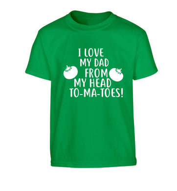 I love my dad from my head to-ma-toes Children's green Tshirt 12-13 Years