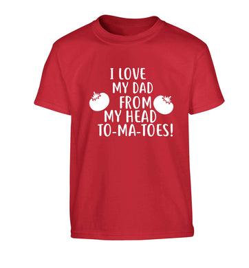 I love my dad from my head to-ma-toes Children's red Tshirt 12-13 Years
