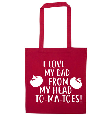 I love my dad from my head to-ma-toes red tote bag