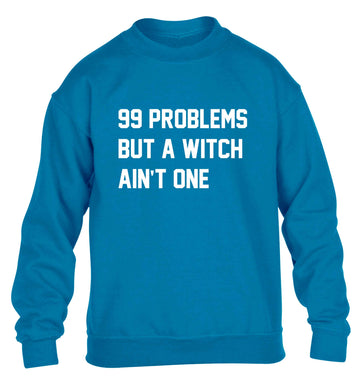 99 Problems but a witch aint one children's blue sweater 12-13 Years