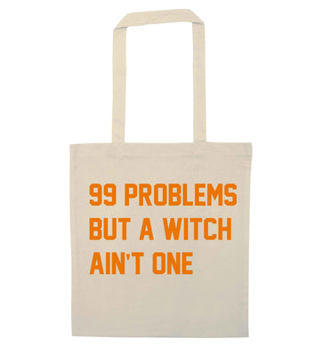 99 Problems but a witch aint one natural tote bag