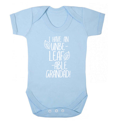 I have an unbe-leaf-able grandad Baby Vest pale blue 18-24 months