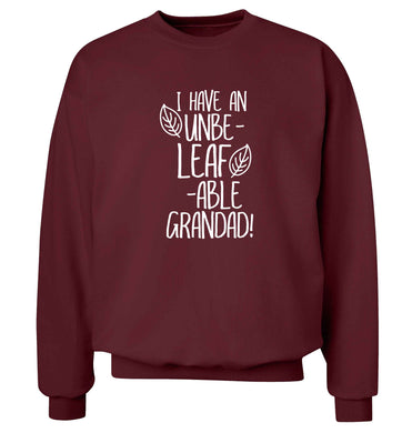 I have an unbe-leaf-able grandad Adult's unisex maroon Sweater 2XL