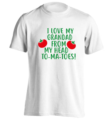 I love my grandad from my head To-Ma-Toes adults unisex white Tshirt 2XL