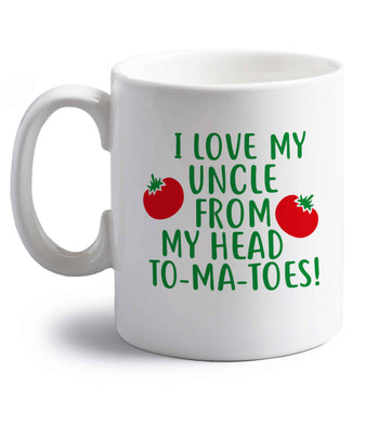 I love my uncle from my head To-Ma-Toes right handed white ceramic mug
